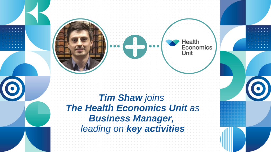 Tim Shaw joins the Health Economics Unit